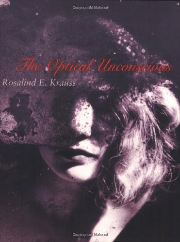 Amazon.co.jp: The Optical Unconscious (October Books): Rosalind E. Krauss: 洋書