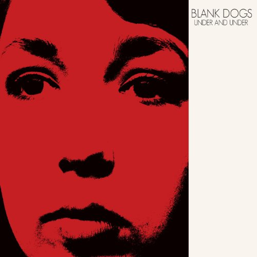 Amazon.co.jp: Under and Under: Blank Dogs: MP3ダウンロード