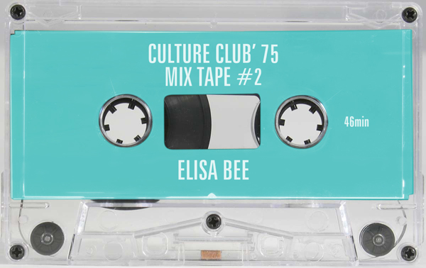 CULTURE CLUB '75 MIX TAPE #2 ELISA BEE « cultureclub'75