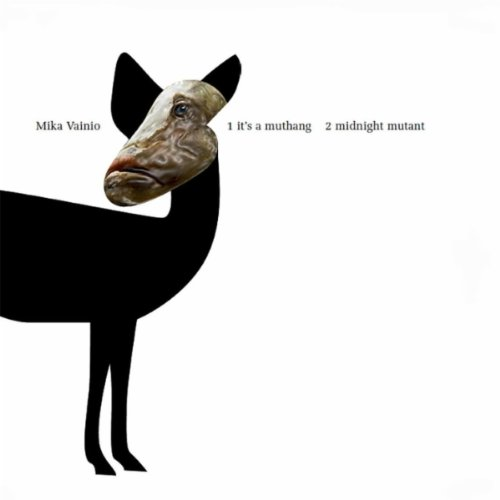 Amazon.co.jp: It´s A Muthang: Mika Vainio: MP3ダウンロード