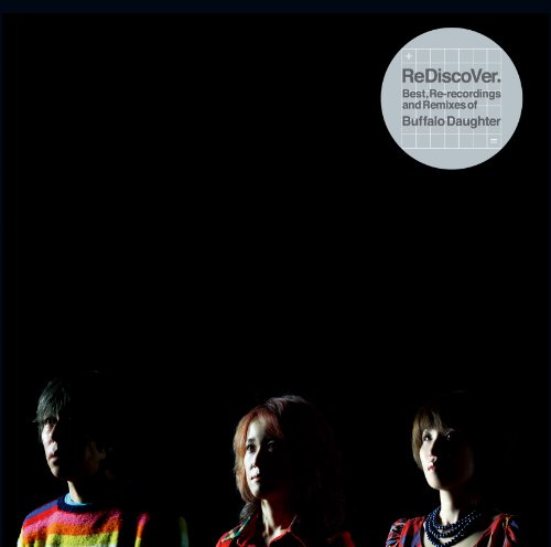 Amazon.co.jp: ReDiscoVer.Best,Re-recordings and Remixes of Buffalo Daughter: 音楽