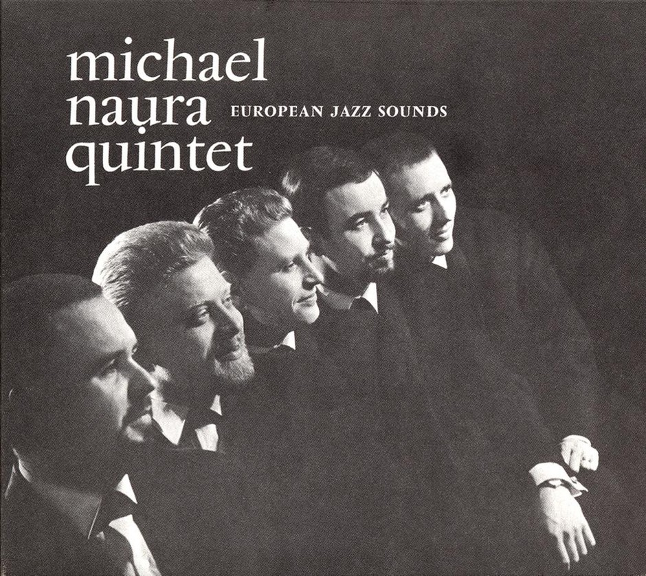 EUROPEAN JAZZ SOUNDS - MICHAEL NAURA QUINTET – 澤野工房