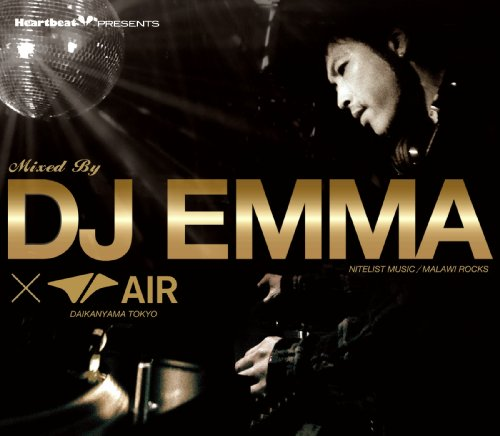 Amazon.co.jp: Heartbeat Presents Mixed By DJ EMMA(NITELIST MUSIC/MALAWI ROCKS)×AIR(DAIKANYAMA TOKYO): DJ EMMA: 音楽