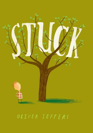 BARNES & NOBLE | Stuck by Oliver Jeffers, Penguin Group (USA) Incorporated | Hardcover