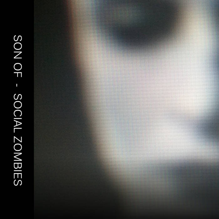 ▶︎ Son Of - Social Zombies | Opal Tapes