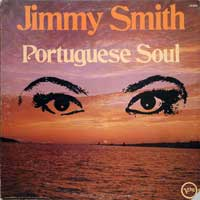 THE INCREDIBLE JIMMY SMITH - Portuguese Soul