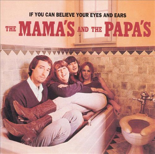 If You Can Believe Your Eyes and Ears - The Mamas & the Papas : Songs, Reviews, Credits, Awards : AllMusic