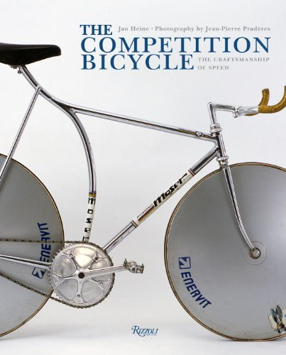 The Competition Bicycle: the Craftsmanship of Speed: A Photographic History: Amazon.co.uk: Jan Heine: Books
