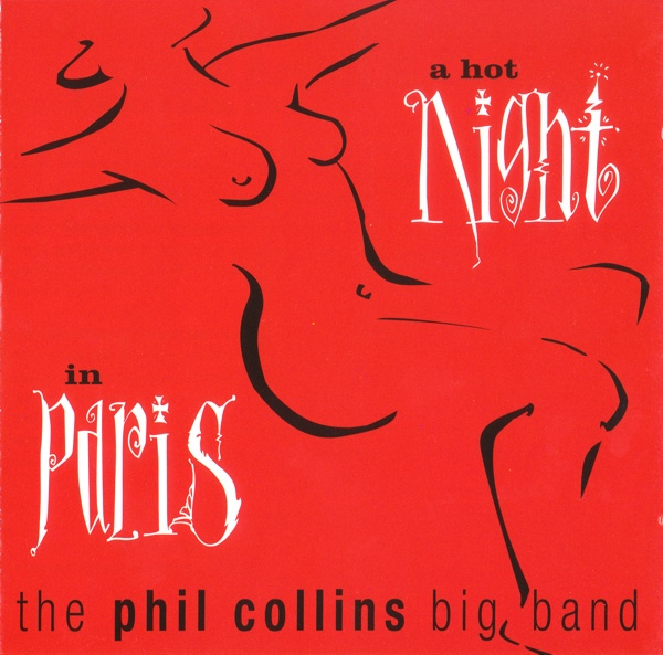 Phil Collins Big Band, The - A Hot Night In Paris (CD, Album) at Discogs