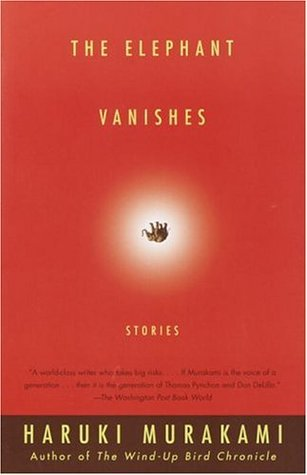 The Elephant Vanishes by Haruki Murakami — Reviews, Discussion, Bookclubs, Lists