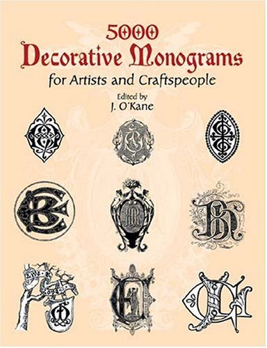 Amazon.co.jp: 5000 Decorative Monograms for Artists and Craftspeople (Dover Pictorial Archive): J. O'Kane: 洋書
