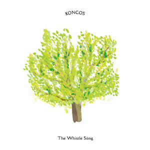 KONCOS / THE WHISTLE SONG | Record CD Online Shop JET SET / レコード・CD通販ショップ ジェットセット