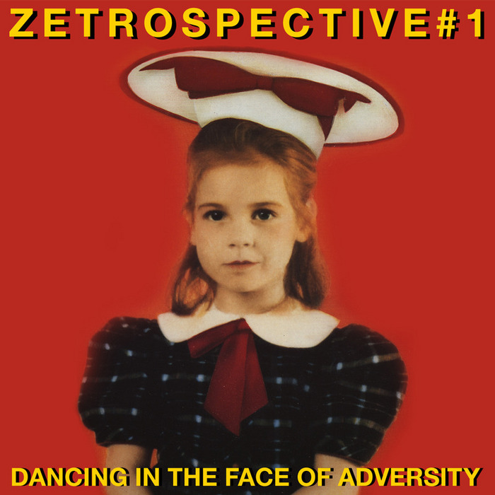 Various: Zetrospective #1 Dancing In The Face Of Adversity at Juno Download