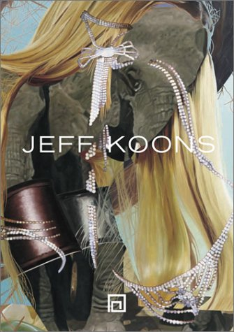 Amazon.co.jp: Jeff Koons: Pictures 1980-2002: Jeff Koons, Thomas Kellein: 洋書