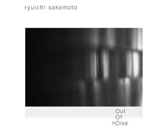 out of noise : 坂本龍一 : avex network