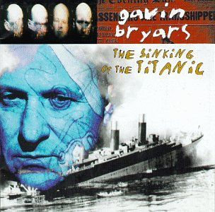 Amazon.co.jp: Bryars: The Sinking Of The Titanic / Barnett, Bryars Ensemble, et al: Gavin Bryars: 音楽