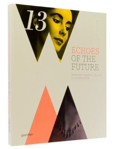 Amazon.co.jp: Echoes of the Future: Rational Graphic Design & Illustration: Robert Klanten, Hendrik Hellige: 洋書