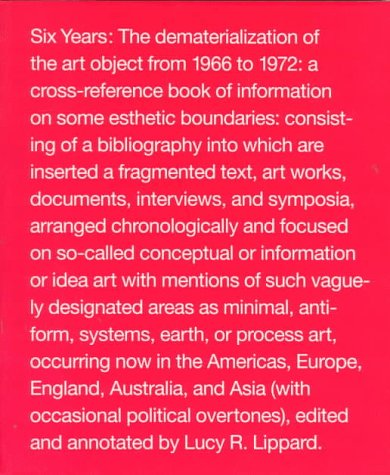 Amazon.co.jp: Six Years: The Dematerialization of the Art Object from 1966 to 1972 : A Cross-Reference Book of Information on Some Esthetic Boundaries : Consisting of a biblio: Lucy R. Lippard: 洋書