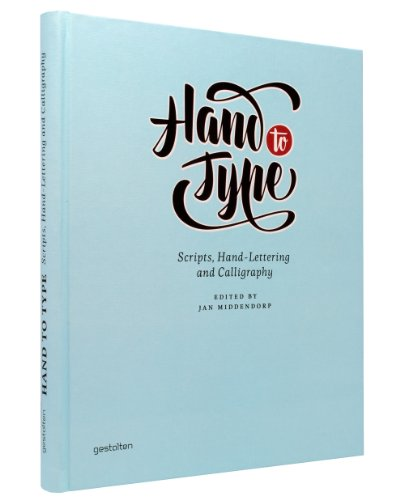 Amazon.co.jp: Hand to Type: Scripts, Hand-Lettering and Calligraphy: Jan Middendorp: 洋書