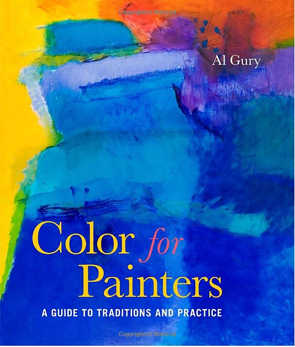 Amazon.com: Color for Painters: A Guide to Traditions and Practice (9780823099306): Al Gury: Books