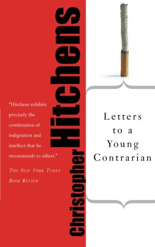 Letters to a Young Contrarian: Amazon.co.uk: Christopher Hitchens: Books