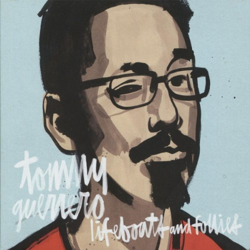 Amazon.co.jp: Lifeboats & Follies: Tommy Guerrero: 音楽