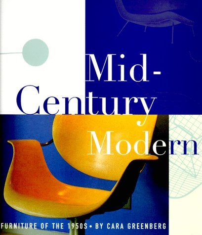 Amazon.co.jp: Mid-Century Modern: Furniture of the 1950s: Cara Greenberg: 洋書