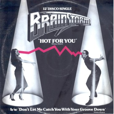 Hot For You / Don'T Let Me Catch You With Your Groove Down - Brainstorm: LP - GEMM.com