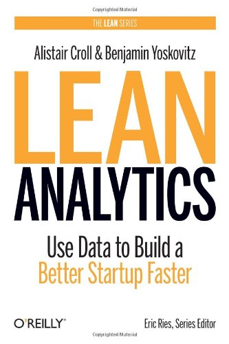 Lean Analytics: Use Data to Build a Better Startup Faster (Lean Series):Amazon.co.jp:洋書