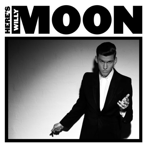 Amazon.co.jp: Here's Willy Moon: 音楽