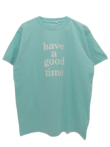 have a good time tee - have a good time