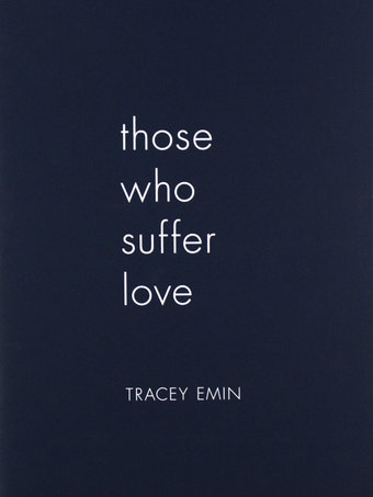 Those Who Suffer Love by Tracey Emin by Coco de Mer - Erotic Fiction for Lovers