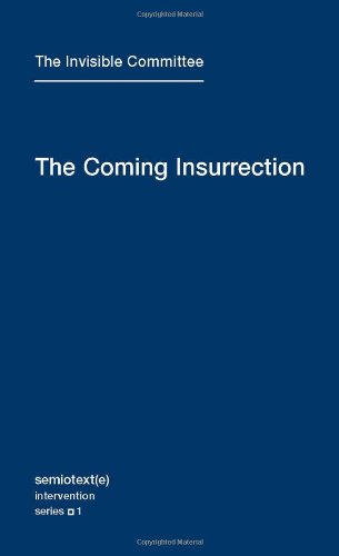 Coming Insurrection Semiotext e / Intervention Series: Amazon.co.uk: The Invisible Committee: Books