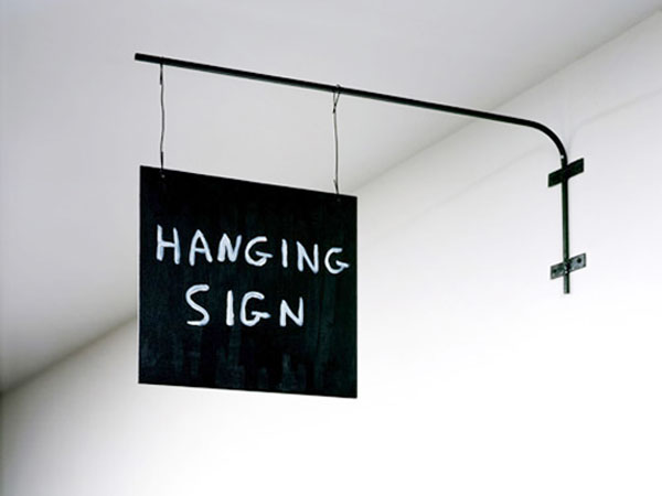 David Shrigley, Hanging Sign, 2007
