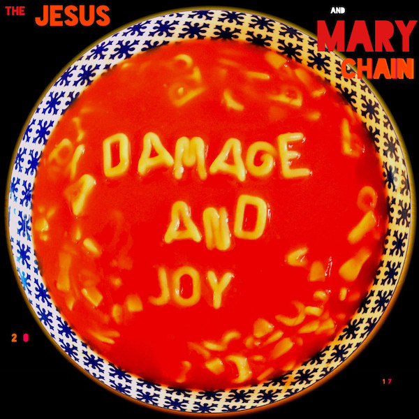 The Jesus And Mary Chain - Damage And Joy at Discogs
