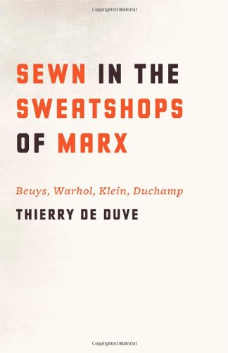Amazon.co.jp: Sewn in the Sweatshops of Marx: Beuys, Warhol, Klein, Duchamp: Thierry De Duve, Rosalind E. Krauss: 洋書