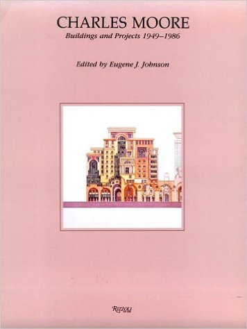 Amazon.co.jp: Charles Moore: Buildings and Projects 1949-1986: Eugene J. Johnson: 洋書