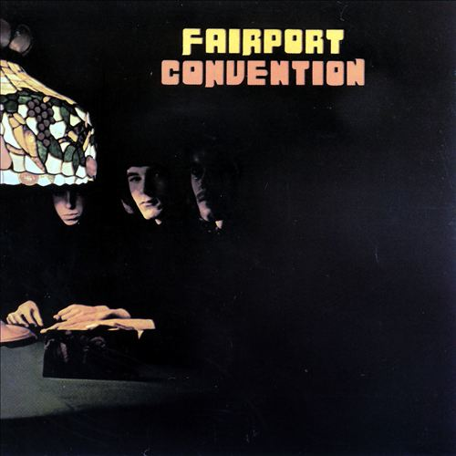 Fairport Convention - Fairport Convention : Songs, Reviews, Credits, Awards : AllMusic