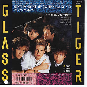 """Glass Tiger Don't Forget Me (When I'm Gone) Japan Promo 7"""" vinyl single (7 inch record) (312170)"""