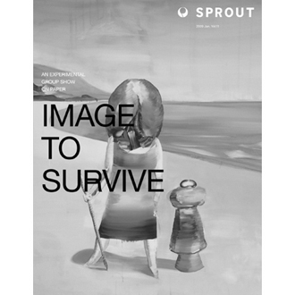 "SPROUT vol.11 ""IMAGE TO SURVIVE"" experimental group show on paper - NADiff Online"