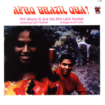 PHIL MOORE III AND THE AFRO LATIN SOULTET afro brazil oba!, LP for sale on CDandLP.com