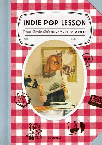 "fun daze with Twee Grrrls Club: Our First Book ""Indie Pop Lesson"" will release on 12th December!!!!"