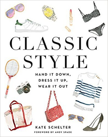 Classic Style: Hand It Down, Dress It Up, Wear It Out