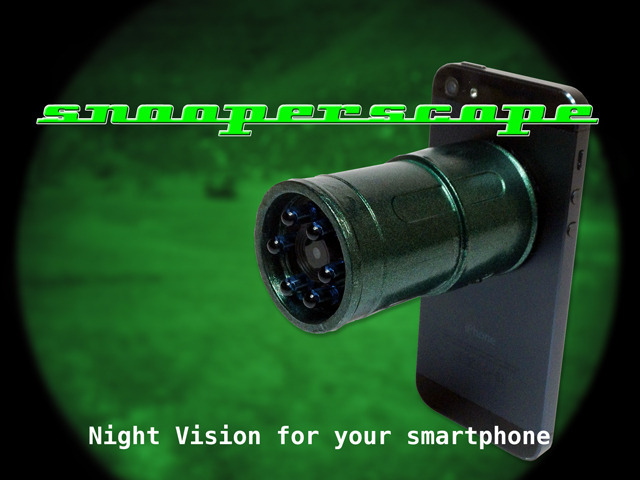 Snooperscope: Night Vision for Your Smartphone iPhone iPad by PSY Corporation LTD — Kickstarter