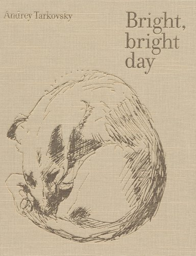 Amazon.co.jp: Bright, Bright Day: Andrey A. Tarkovsky, Stephen Gill, Kitty Hunter-Blair: 洋書