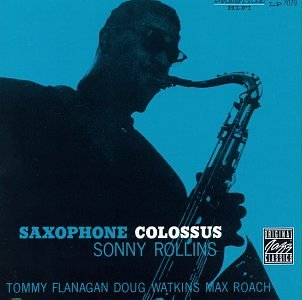Amazon.co.jp: Saxophone Colossus: Sonny Rollins, Max Roach, Doug Watkins, Tommy Flanagan: 音楽