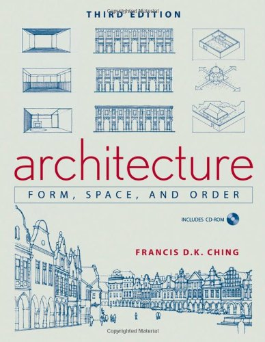 Architecture: Form, Space, and Order: Amazon.co.uk: Francis D. K. Ching: Books