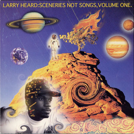 Images for Larry Heard - Sceneries Not Songs, Volume One