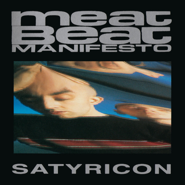 Meat Beat Manifesto - Satyricon at Discogs