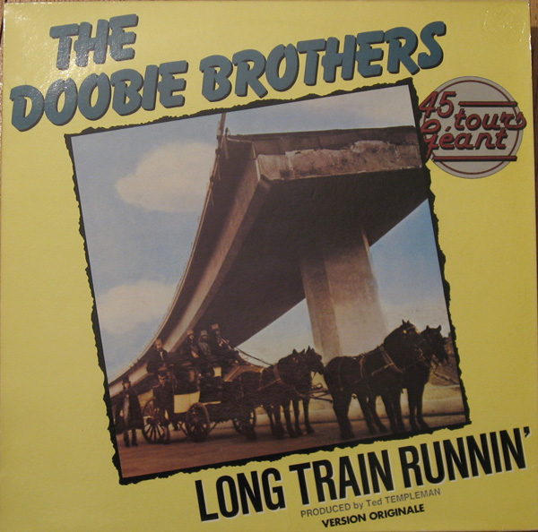 Images for Doobie Brothers, The - Long Train Runnin' / What A Fool Believes